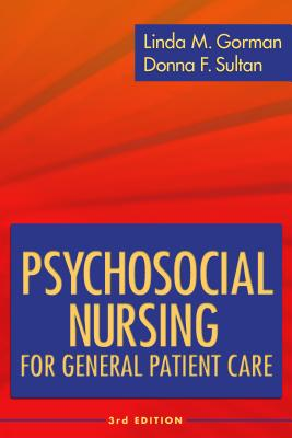 Psychosocial Nursing for General Patient Care By Gorman, Linda M./ Sultan, Donna F.